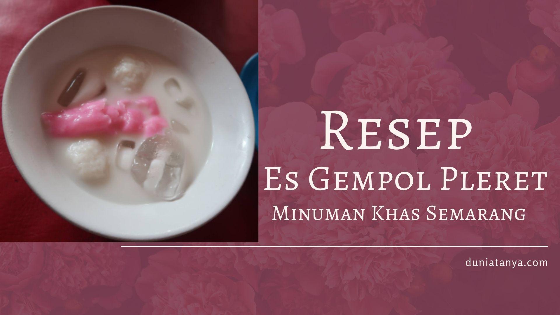 You are currently viewing Resep Es Gempol Pleret,Minuman Khas Semarang