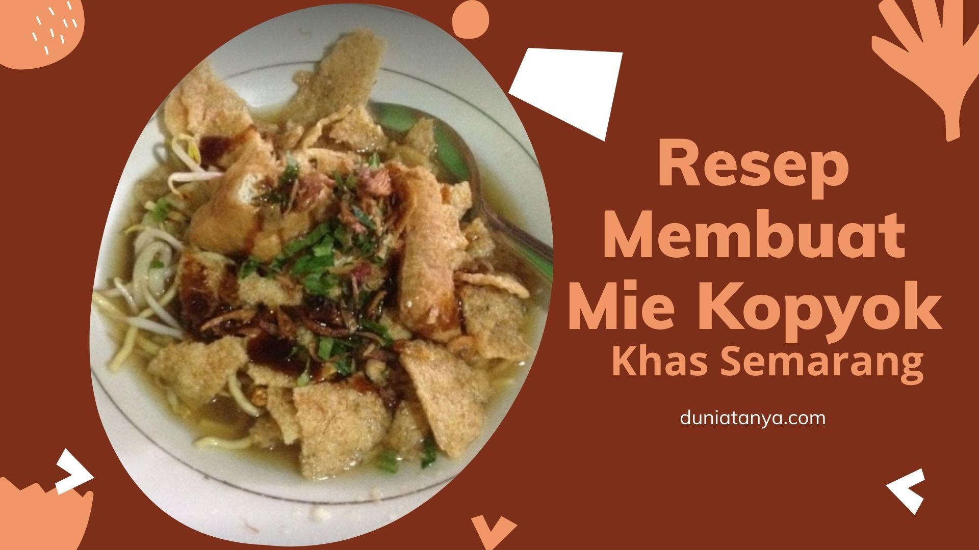 Read more about the article Resep Membuat Mie Kopyok Khas Semarang