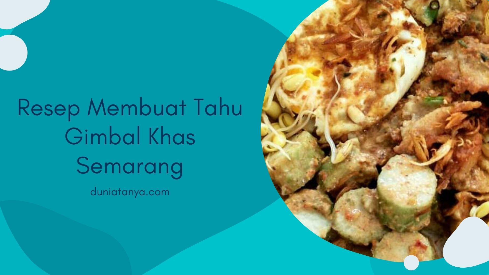 Read more about the article Resep Membuat Tahu Gimbal Khas Semarang