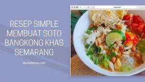 Read more about the article Resep Simple Membuat Soto Bangkong Khas Semarang