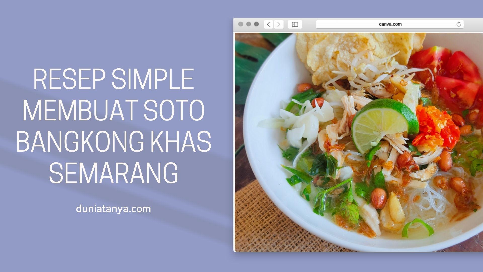 You are currently viewing Resep Simple Membuat Soto Bangkong Khas Semarang