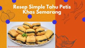 Read more about the article Resep Simple Tahu Petis Khas Semarang