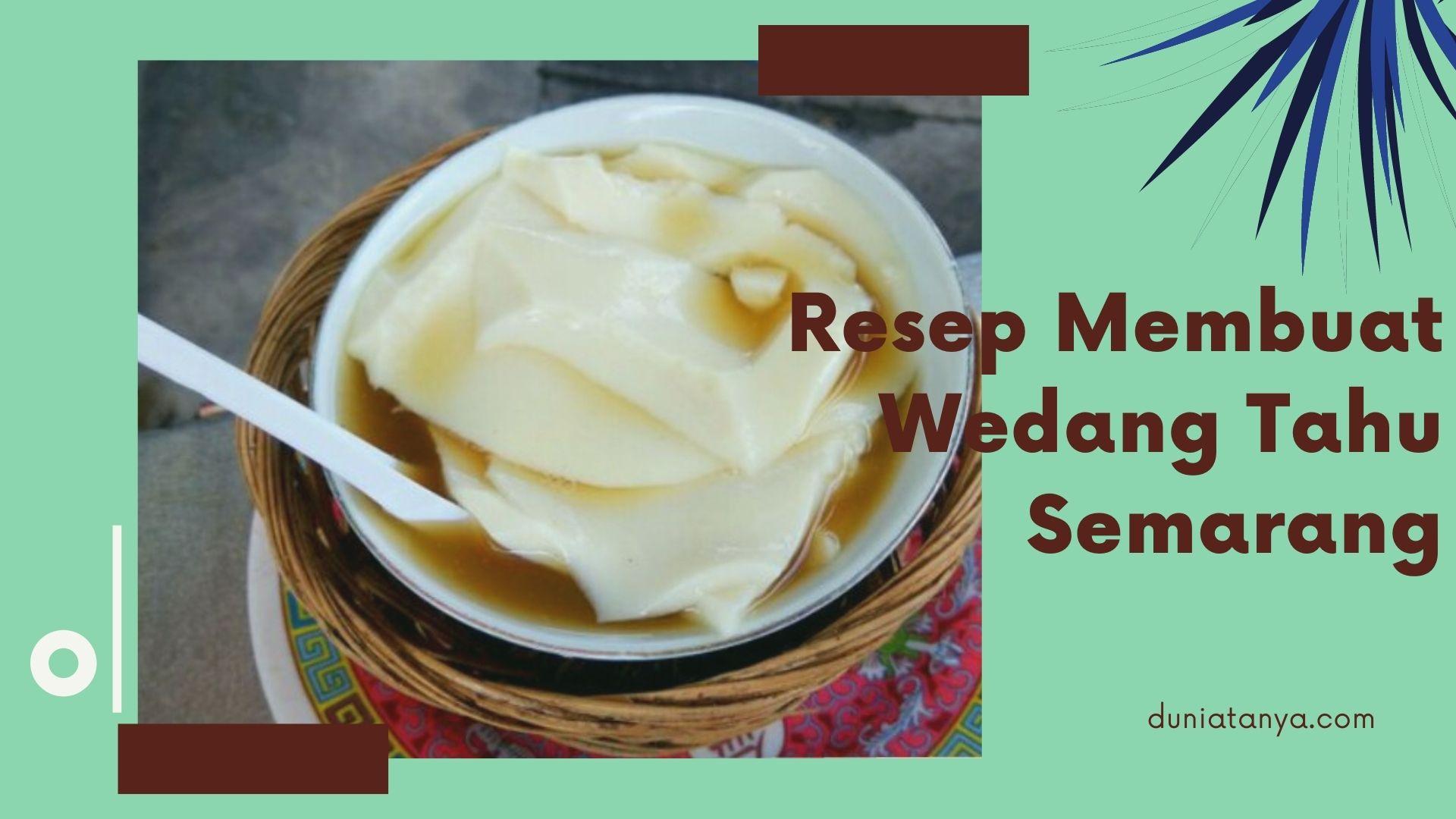 Read more about the article Resep Membuat Wedang Tahu Semarang