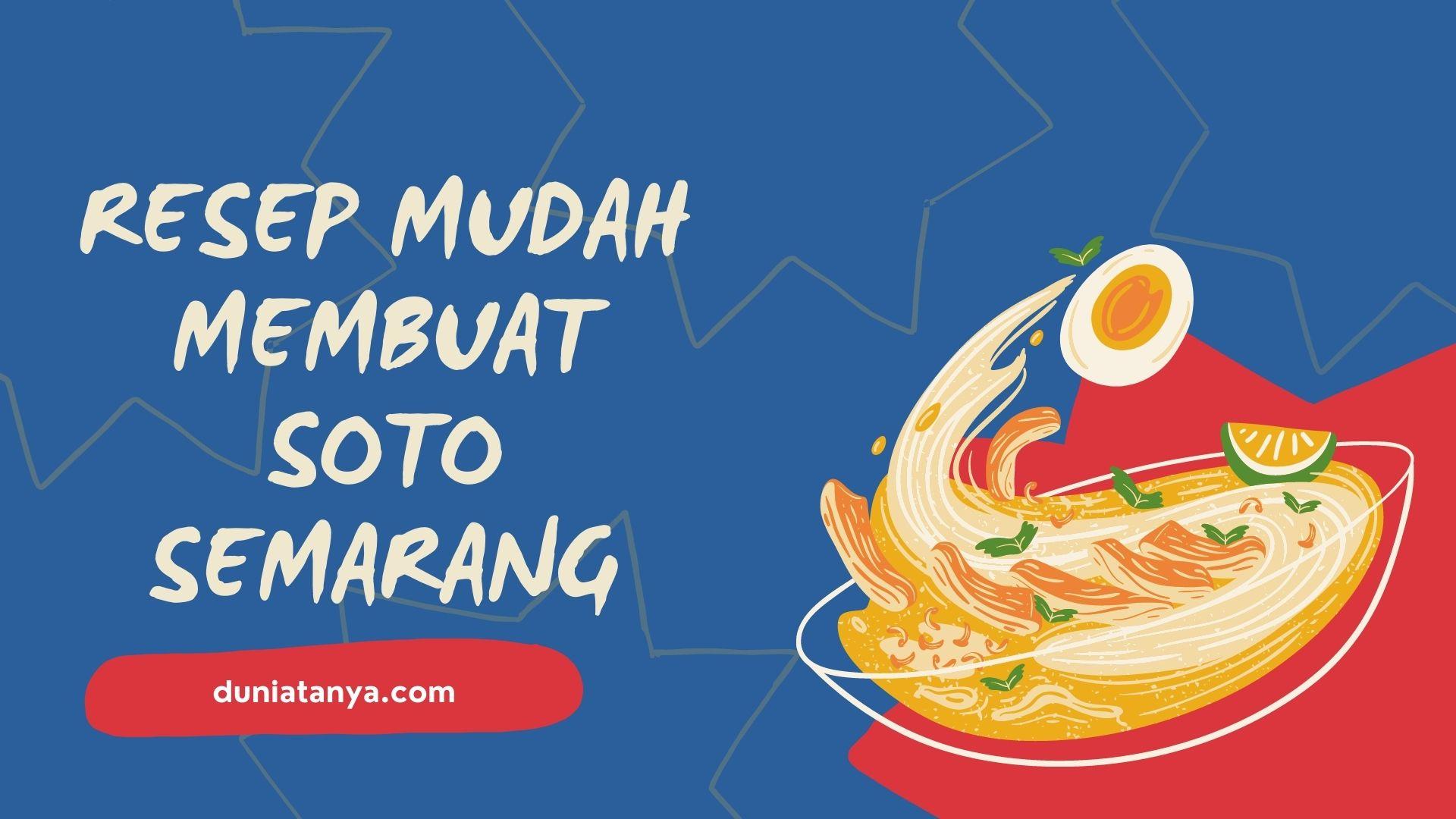 Read more about the article Resep Mudah Membuat Soto Semarang