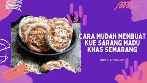 Read more about the article Cara Mudah Membuat Kue Sarang Madu Khas Semarang