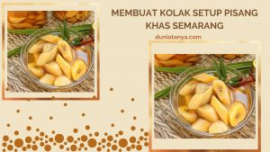 Read more about the article Membuat Kolak Setup Pisang Khas Semarang