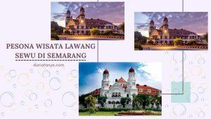Read more about the article Pesona Wisata Lawang Sewu Di Semarang