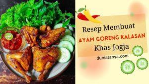Read more about the article Resep Membuat Ayam Goreng Kalasan Khas Jogja