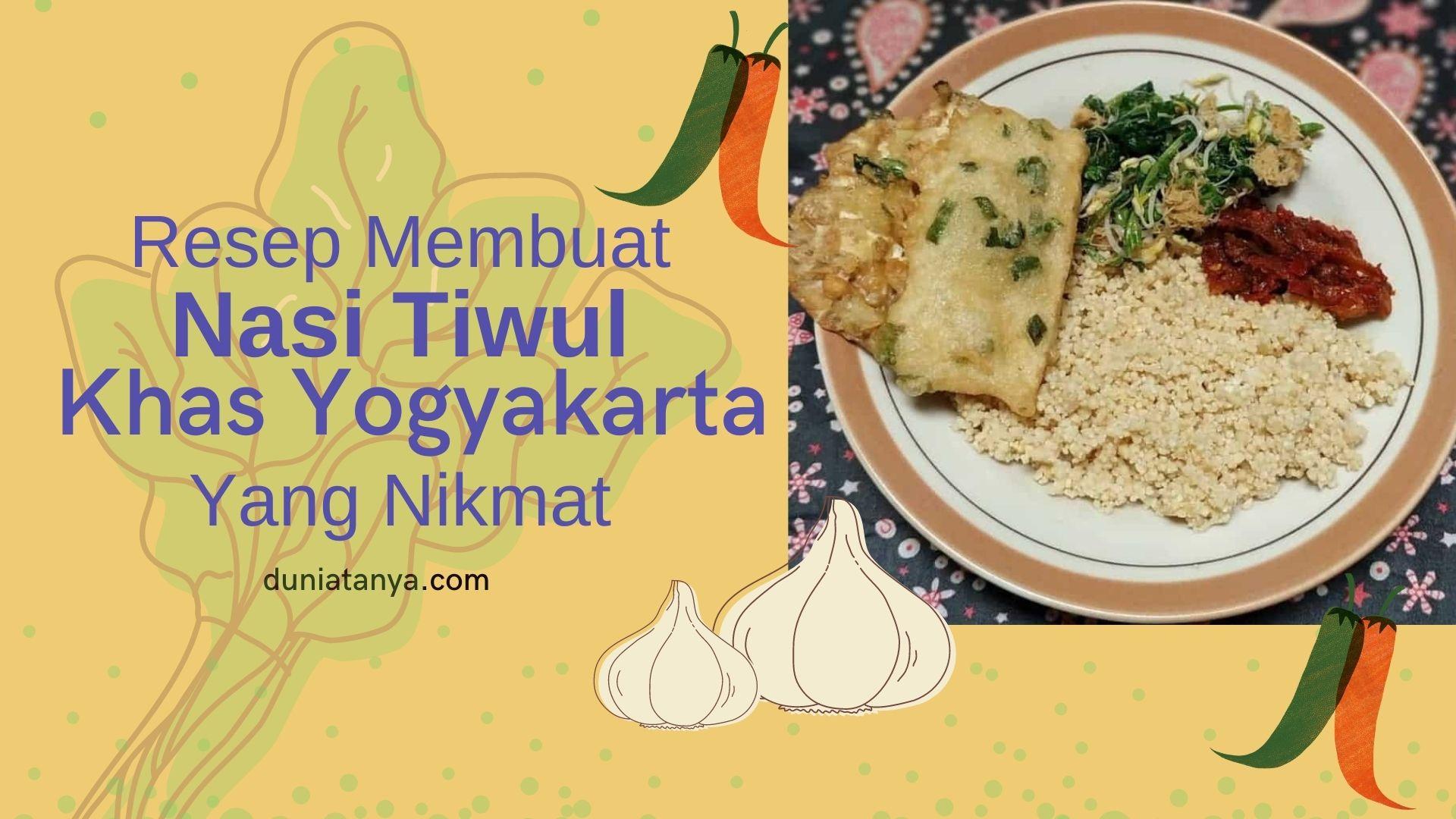 Read more about the article Resep Membuat Nasi Tiwul Khas Yogyakarta Yang Nikmat
