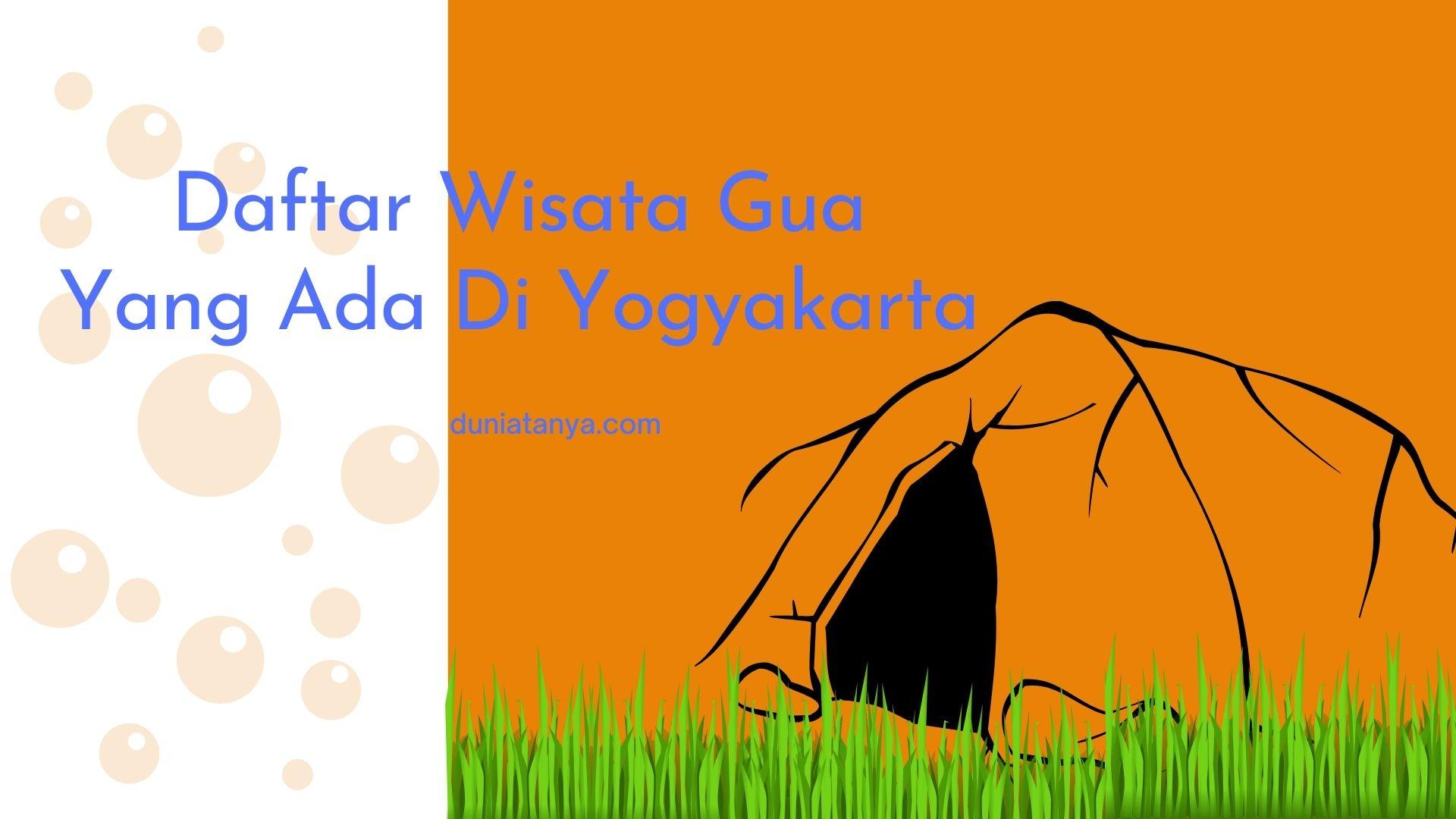 Read more about the article Daftar Wisata Gua Yang Ada Di Yogyakarta
